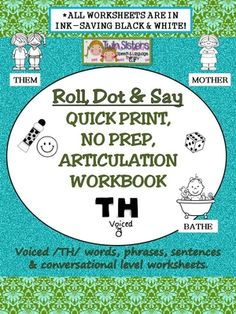 Roll,+Dot+&+Say+Quick+Print,+NO+PREP+Articulation+Workbook+-Voiced+/TH/+from+Shanda+from+Shanda+on+TeachersNotebook.com+(130+pages)++-+Thank+you+for+stopping+by+Twin+Sisters+Speech+&+Language+Therapy+LLC+to+check+out+our+latest+and+greatest+product!  Please+know+that+we+have+spent+countless+hours+putting+this+gem+together+just+for+you-+the+busy+SLP+who+wants+to+teach+their+student+ho