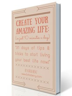 Take control over your life with this easy to follow 31 day guide. Create Your Amazing life includes daily action steps that you can take (in 10 minutes or less) to start living your best life now!