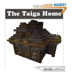 FREE ebook Minecraft Building Designs: The Taiga Home (Step-By-Step Blueprint And Video Instructions Included)