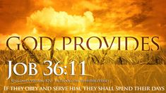 Bible Verses For Prosperity Job HD Wallpaper, If they obey and serve him, they shall spend their days in prosperity, and their years in pleasures. Job Bible, Bible Art, Bible Verses Quotes, Bible Scriptures, Scripture Verses, Faith Quotes, Biblical Quotes, Spiritual Quotes, Spiritual Encouragement