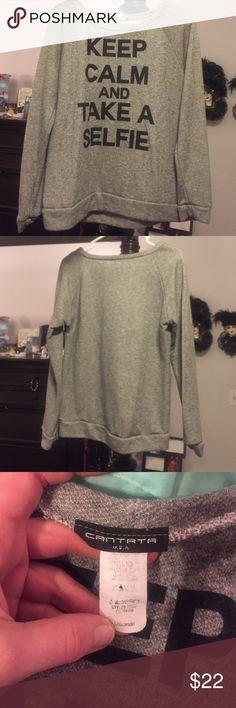 Keep Calm and Take a Selfie Sweatshirt Like new condition. Cantanta USA. Adorable cantata Tops Sweatshirts & Hoodies