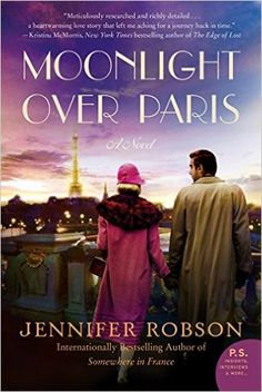 Escape to europe this summer new romance novels set in france moonlight over paris a novel kindle edition by jennifer robson literature fiction fandeluxe Gallery