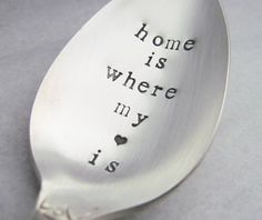 Home Is Where My Heart Is Spoon With Heart Hand Stamped Vintage Silver Plate Silverplate Silverware Ready To Ship on Etsy, $15.00