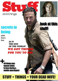 "Cover of the new ""Stuff and Things"" magazine featuring Rick Grimes, The Walking Dead"