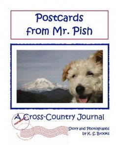 Postcards from Mr. Pish follows the lovable Jack Russell Terrier, Mr. Pish, as he travels from the Atlantic Coast all the way to the Pacific Ocean! He writes about his adventures going across the United States and Canada in postcards from every state and province.