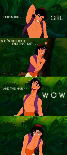 Every guy should be this way about his girl. GAH! i love Aladdin <3