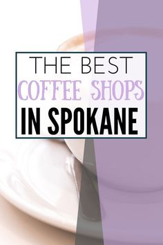 Looking for some of the best coffee in Washington? You won't want to miss our top favorite coffee shops in Spokane, from cozy places to get work or studying done, to quick thrus on those days when you need a pick me up - we've got it all here! Moving To Washington State, Spokane Washington, Best Coffee Shop, Coffee Shops, Evergreen State, Things To Do, Good Things, Family Vacation Destinations, Pick Me Up