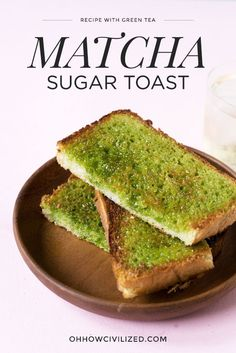 Matcha (Green Tea) Sugar Toast. This simple spread is the perfect compliment to your morning toast! #matcha #breakfast #toast