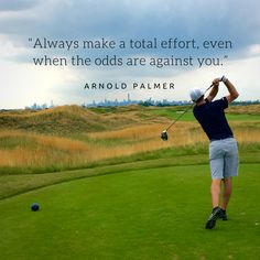 """Wise words from """"The King"""" Arnold Palmer.  #golf #inspiration #quote"""
