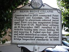 Silver Bridge memorial sign in Point Pleasant, WV - crossed this bridge at least twice a year visiting relatives Point Pleasant West Virginia, West Virginia History, Virginia Homes, Mothman, Mystery Of History, Take Me Home, Famous Places, Covered Bridges, American History
