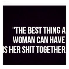 The best thing a woman can have...