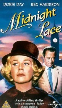 Doris Day, Rex Harrison, John Gavin. Director: David Miller. (VHS) IMDB: 6.8  ___________________________ http://en.wikipedia.org/wiki/Midnight_Lace http://www.rottentomatoes.com/m/midnight_lace/ http://www.tcm.com/tcmdb/title/83434/Midnight-Lace/  Article: http://www.tcm.com/tcmdb/title/83434/Midnight-Lace/articles.html http://www.silverpetticoatreview.com/2015/02/20/vintage-review-midnight-lace-1960-a-change-of-genre-for-the-sunny-doris-day…