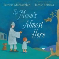 The Moon's Almost Here by Patricia MacLachlan  Location: Youth Picture Books  Call Number: J MACLACHLAN  Illustrations and rhyming text follow an assortment of creatures as they make their way to a nest, the shore, or a porch while the day comes to an end and the moon begins to rise.