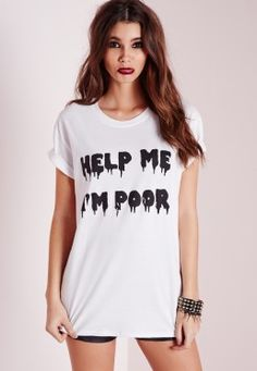 Help Me I'm Poor T Shirt White