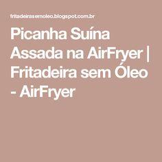Picanha Suína Assada na AirFryer | Fritadeira sem Óleo - AirFryer