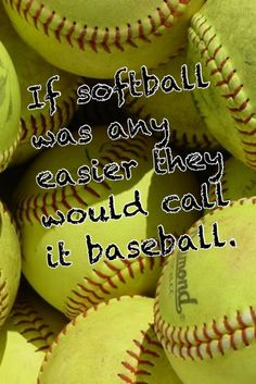 Softball >>>>> baseball
