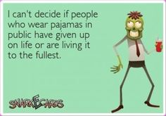 Pjs...I wonder this all the time