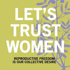Items similar to Let's Trust Women on Etsy My Body My Choice, Pro Choice, Ex Mormon, Progressive Liberal, Secular Humanism, Reproductive Rights, Life Care, Pregnancy Months, Pro Life