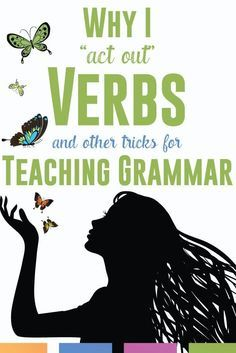 Act out those verbs for your students, and create memorable grammar lesson plans! Here's how.