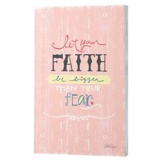 DicksonsInc 'Let Your Faith Be Bigger Than Your Fear' by Lorilynn Simms Textual Art
