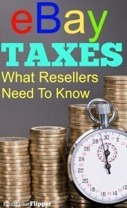 Ebay Tax Reporting What Resellers Need To Know Ebay Selling Tips Ebay Business Ebay Reseller