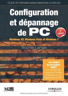 Configuration et dépannage de PC : Guide de formation avec exercices pratiques. (XP, Vista et 7) Sophie Lange | Eyrolles (2012) | ISBN-13: 9782212134216 | PDF | 560 pages | 132 Mb Vous souhaitez vo…