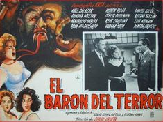 A 1962 Mexican B movie also known as The Brainiac.  Sounds like a true cheese fest. In 1661 Mexico, the Baron Vitelius of Astara is sentenced to be burned alive by the Holy Inquisition of Mexico for witchcraft, necromancy, and other crimes. As he dies, the Baron swears vengeance against the descendants of the Inquisitors. 300 years later, a comet that was passing overhead on the night of the Baron's execution returns to earth, bringing with it the Baron in the form of a horrible…