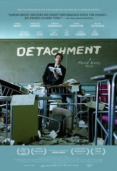 "Detachment - deep, hard and giant movie ""A child's intelligent heart can fathom the depth of many dark places, but can it fathom the delicate moment of its own detachment?"""
