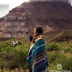 In every walk in Nature one receives far more than she seeks.. WILD WOMAN SISTERHOOD™