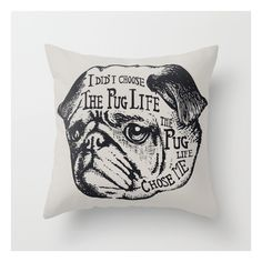 Pug Life Throw Pillow ($20) ❤ liked on Polyvore featuring home, home decor, throw pillows, vintage throw pillows, animal throw pillows, vintage home decor, pug home decor and quote throw pillows