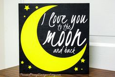 """Wood sign saying: """"I love you to the moon and back."""" Awesome gift idea for an anniversary, wedding, or birthday, or just because! Handmade home decor <3"""