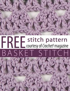 Free Basket Stitch Crochet Stitch Pattern from Crochet! magazine. Download here: http://www.crochetmagazine.com/stitch_patterns.php?page=1