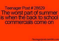 """So true! Once I was watching a show on Disney channel during the summer, and it did a """"back to school"""" little intro before the show started, and my immediate thought was, """"Oh, it must be a rerun"""" but I realized a few seconds later that I was totally wrong and started crying."""