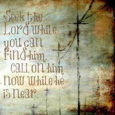 Seek the LORD...