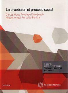La prueba en el proceso social / Carlos Hugo Preciado Domènech, Miguel Ángel Purcalla Bonilla Edición1a. ed.