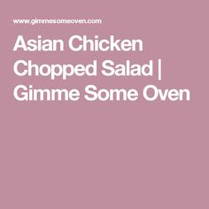 Asian Chicken Chopped Salad | Gimme Some Oven