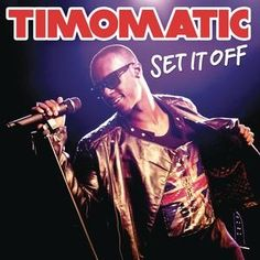 Timomatic- set it off