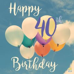 Turning 40 is a milestone birthday that deserves to be celebrated in a dazzling fashion, so any birthday wish from this brilliant list will surprise them. 40th Birthday Images, 40th Birthday Quotes For Women, 40th Birthday Messages, Birthday Wishes For Daughter, Birthday Wishes For Him, Happy Birthday My Love, Birthday Quotes For Him, Happy Birthday Cards, Birthday Qoutes