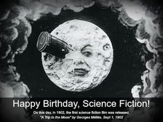 Happy Birthday, Science Fiction! On this day, in 1902, science history was…