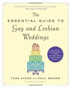 The Essential Guide to Gay and Lesbian Weddings, Third Edition by Tess Ayers et al., http://www.amazon.com/dp/1615190546/ref=cm_sw_r_pi_dp_ZwHitb0N2F644
