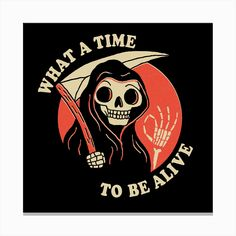 This ready to hang, gallery-wrapped art piece features a humorous phrase around the grim reaper. Gallery-wrap is a method of wrapping an artist& canvas around a hidden, wooden frame allowing for a frameless presentation. Canvas Wall Art, Wall Art Prints, Canvas Prints, Freund Hein, Arte Punk, Skeleton Art, Arte Obscura, Acrylic Wall Art, Grim Reaper