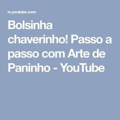 Bolsinha chaverinho! Passo a passo com Arte de Paninho - YouTube