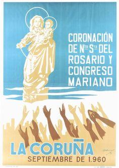 BARROS, Rafael (1891-1968). Coronación de Ntra. Señora del Rosario y Congreso Mariano : La Coruña, septiembre de 1960 / R. Barros. -- [A Coruña? : s. n., 1960] (Coruña : Lit. Imp. Roel). -- 1 lám. (cartel) : il. cor ; 100 x 71 cm. Movies, Movie Posters, Mariana, Rosaries, September, Live, Poster, Films, Film Poster