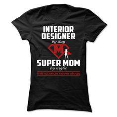 Interior Designer MOM T-Shirts, Hoodies. VIEW DETAIL ==► https://www.sunfrog.com/Funny/Interior-Designer--MOM-Ladies.html?id=41382