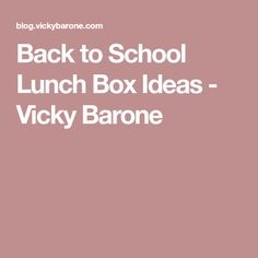 Back to School Lunch Box Ideas - Vicky Barone
