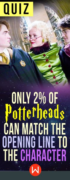 Quiz: Are you Potterhead enough to match the opening line to the Harry Potter character? Harry Potter Quiz, fun test, Dumbledore, Professor Snape, Hermione Granger, Ron Weasley... Test your Harry Potter knowledge!