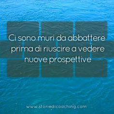 Ci sono muri da abbattere prima di riuscire a vedere nuove prospettive.  www.storiedicoaching.com #coaching #muro #prospettiva #soluzione