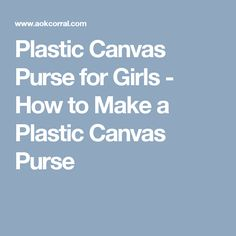Plastic Canvas Purse for Girls - How to Make a Plastic Canvas Purse