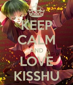 Keep Calm And Love Kisshu♥