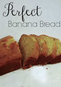This is truly the best banana bread recipe that I have ever tried!